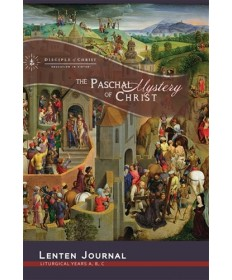 Lenten Journal: The Paschal Mystery of Christ - Liturgical Years A, B, C