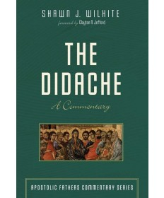 Didache: A Commentary (Apostolic Fathers Commentary)