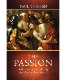 Passion: Reflections on the Suffering and Death of Jesus Christ