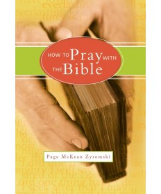 How to Pray with the Bible