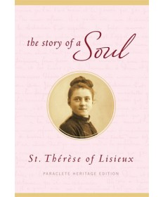 The Story of a Soul: St Thérse of Lisieux
