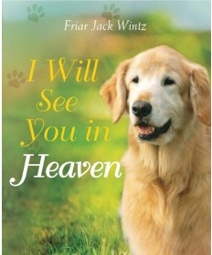 I Will See You in Heaven: Dog Lover's Edition