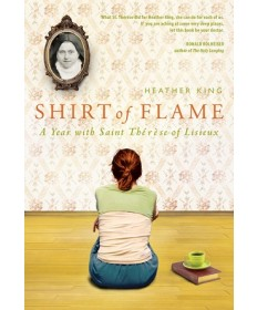 Shirt of Flame: A Year with Saint Thérse of Lisieux