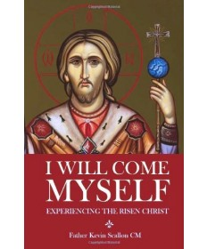 I Will Come Myself: Experiencing the Risen Christ