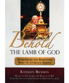Behold The Lamb of God: Intercessions and Reflections Based on Liturgical Season