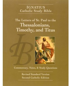 Ignatius Catholic Study Bible: Thessalonians, Timothy, and Titus (2nd Edition)