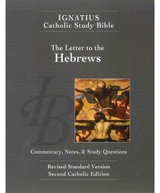 Ignatius Catholic Study Bible: The Letter to the Hebrews (2nd Edition)