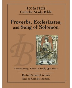 Ignatius Study Bible: Proverbs, Ecclesiastes, and Song of Solomon