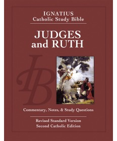 Ignatius Catholic Study Bible: Judges and Ruth