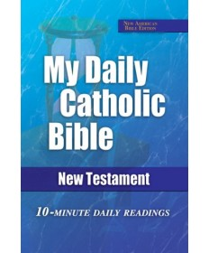 My Daily Catholic Bible, New Testament: 10-Minute Daily Readings