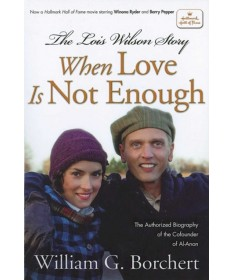 Lois Wilson Story, Hallmark Edition: When Love Is Not Enough