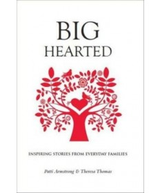 Big Hearted: Inspiring Stories from Everyday Families