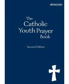 The Catholic Youth Prayerbook: Second Edition