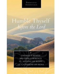 Paraclete Essentials - Humble Thyself Before the Lord