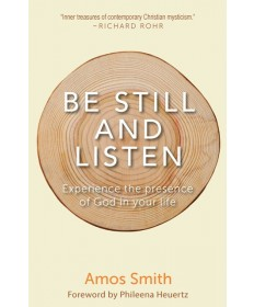 Be Still and Listen: Experience the Presence of God in Your Life