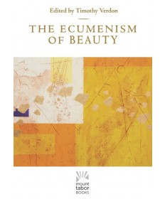Ecumenism of Beauty (Mount Tabor Books)