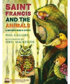St Francis and the Animals: A Mother Bird's Story