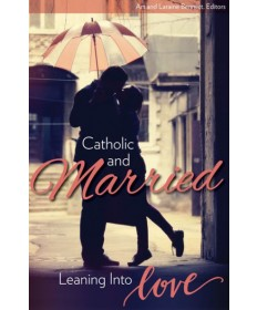 Catholic and Married: Leaning Into Love