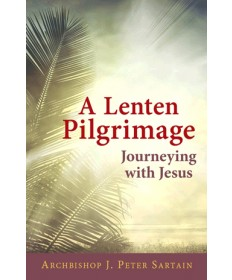 A Lenten Pilgrimage: Journeying with Jesus