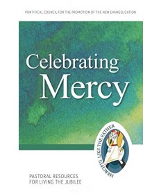 Pastoral Resources for Living the Jubilee: Celebrating Mercy