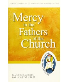 Pastoral Resources for Living the Jubilee: Mercy in the Fathers of the Church
