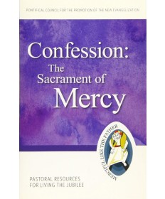 Pastoral Resources for Living the Jubilee: Confession - The Sacrament of Mercy