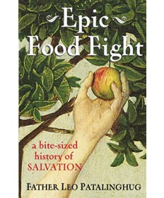 Epic Food Fight: A Bite-Sized History of Salvation