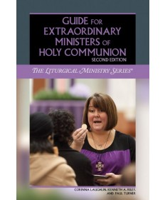 Guide for Extraordinary Ministers of Holy Communion: Second Edition