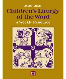 Children's Liturgy of the Word 2020-2021: A Weekly Resource