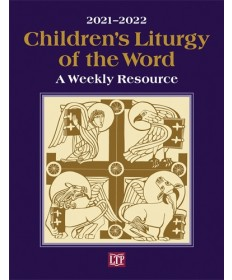 Children's Liturgy of the Word 2021-2022: A Weekly Resource