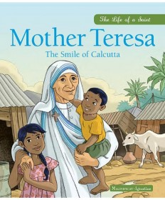 Mother Teresa: The Smile of Calcutta ( Life of a Saint )