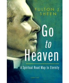Go to Heaven: A Spiritual Roadmap to Eternity