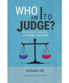 Who Am I to Judge: Responding to Relativism with Logic and Love