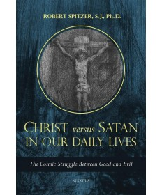 Christ Versus Satan in Our Daily Lives: Cosmic Struggle Between Good and Evil