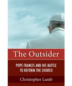 Outsider: Pope Francis and His Battle to Reform the Church