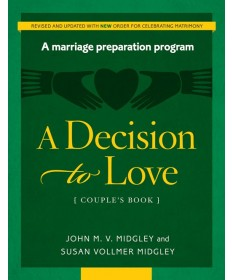 A Decision to Love: Marriage Preparation Program (Couple's Book)