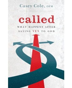 Called: What Happens After Saying Yes to God