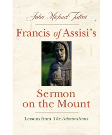Francis of Assisi's Sermon on the Mount: Lessons from the Admonitions