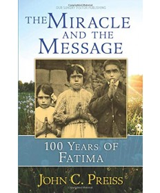 Miracle and the Message: 100 Years of Fatima