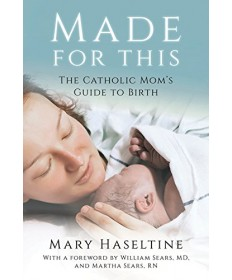 Made for This: The Catholic Mom's Guide to Birth