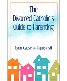 Divorced Catholic's Guide to Parenting