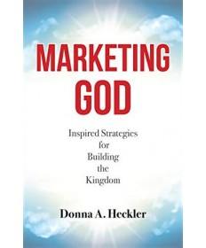 Marketing God: Inspired Strategies for Building the Kingdom