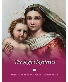 An Illustrated Rosary Book for Kids and Their Families - Joyful Mysteries