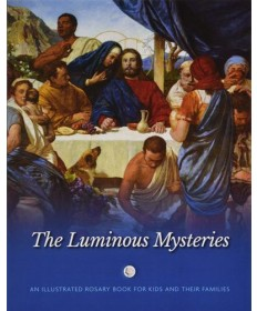 An Illustrated Rosary Book for Kids and Their Families - Luminous Mysteries