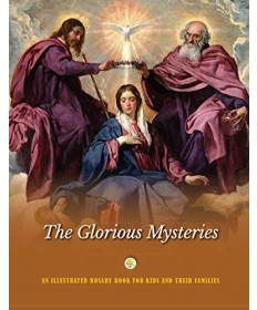 An Illustrated Rosary Book for Kids and Their Families - Glorious Mysteries
