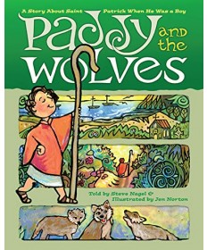 Paddy and the Wolves: A Story about St Patrick as a Boy