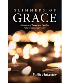 Glimmers of Grace: Moments of Peace and Healing Following Sexual Abuse