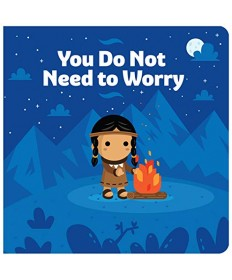 You Do Not Need to Worry Board Book