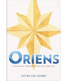 Oriens: A Pilgrimage Through Advent and Christmas
