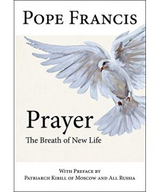 Prayer: The Breath of New Life
